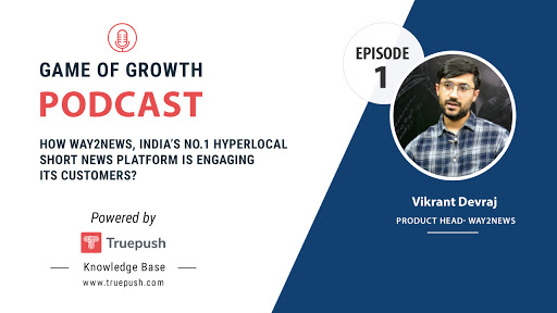 Game of Growth Podcast with Vikrant Devraj, Way2news