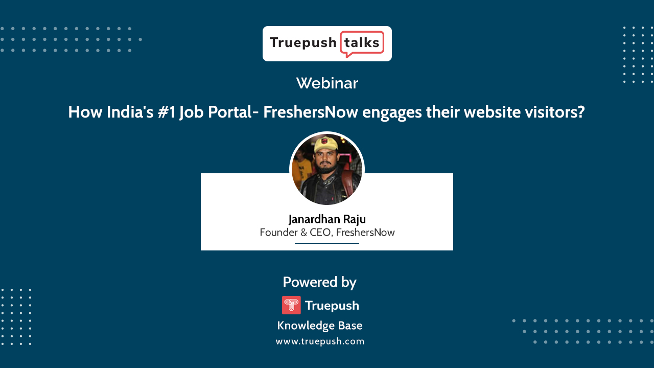 TruepushTalks webinar with FreshersNow