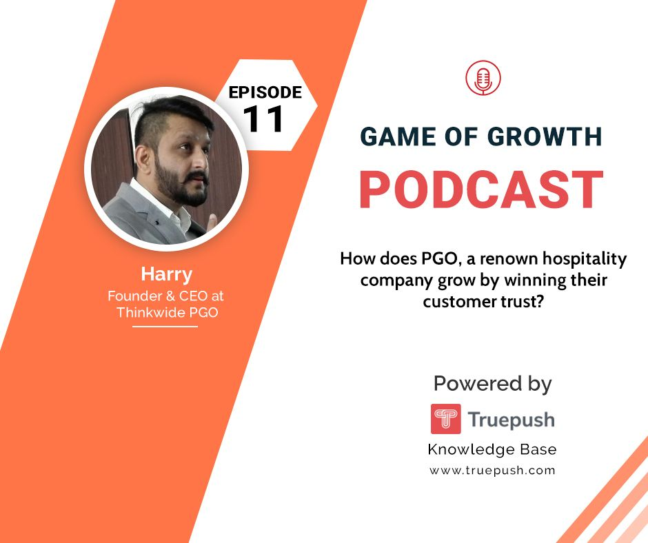 Podcast Ep 11- How did PGO, a renowned hospitality company grow by winning its customers' trust?