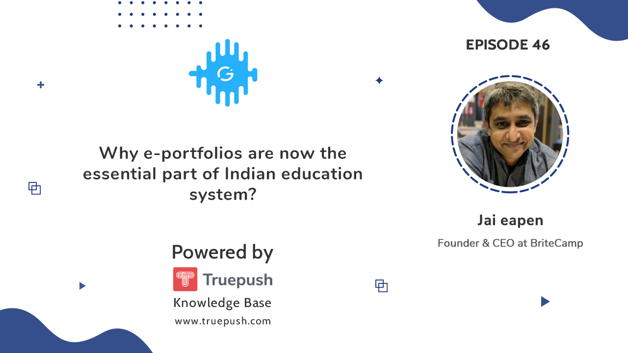 Podcast Ep 46 : Why e-portfolios are now the essential part of Indian education system?