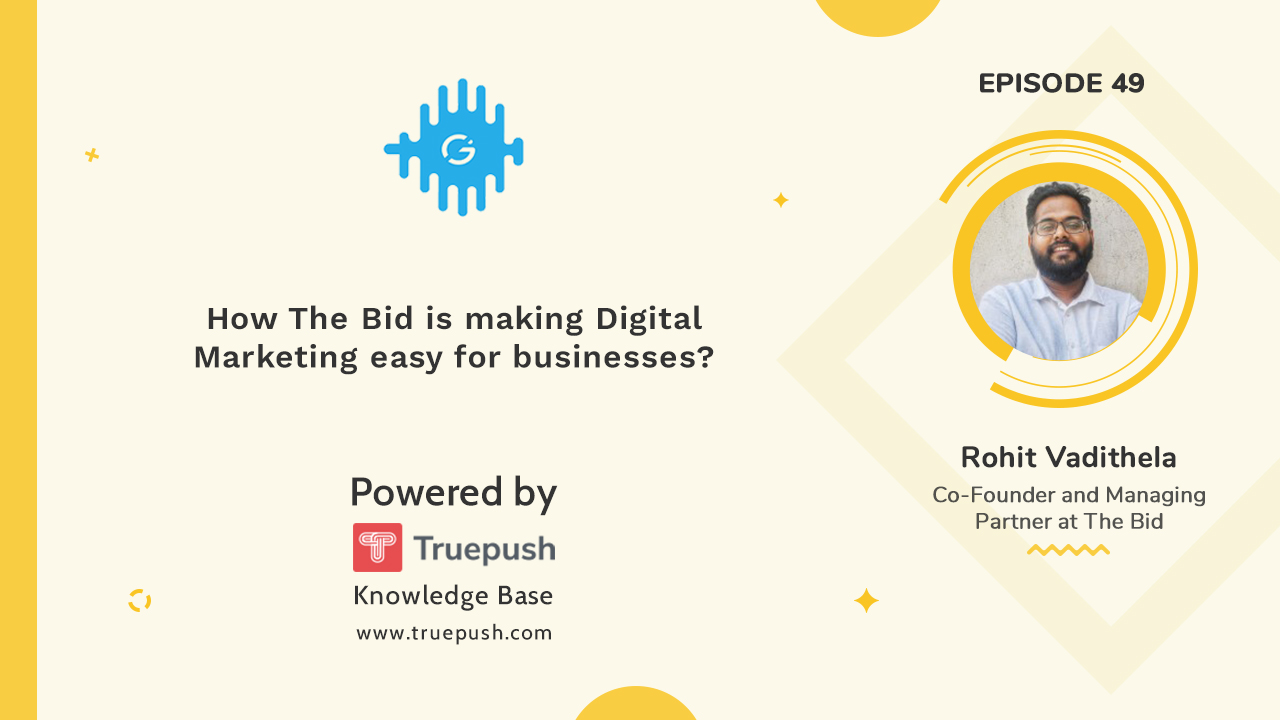 Podcast 49: How The Bid is making Digital Marketing easy for businesses?
