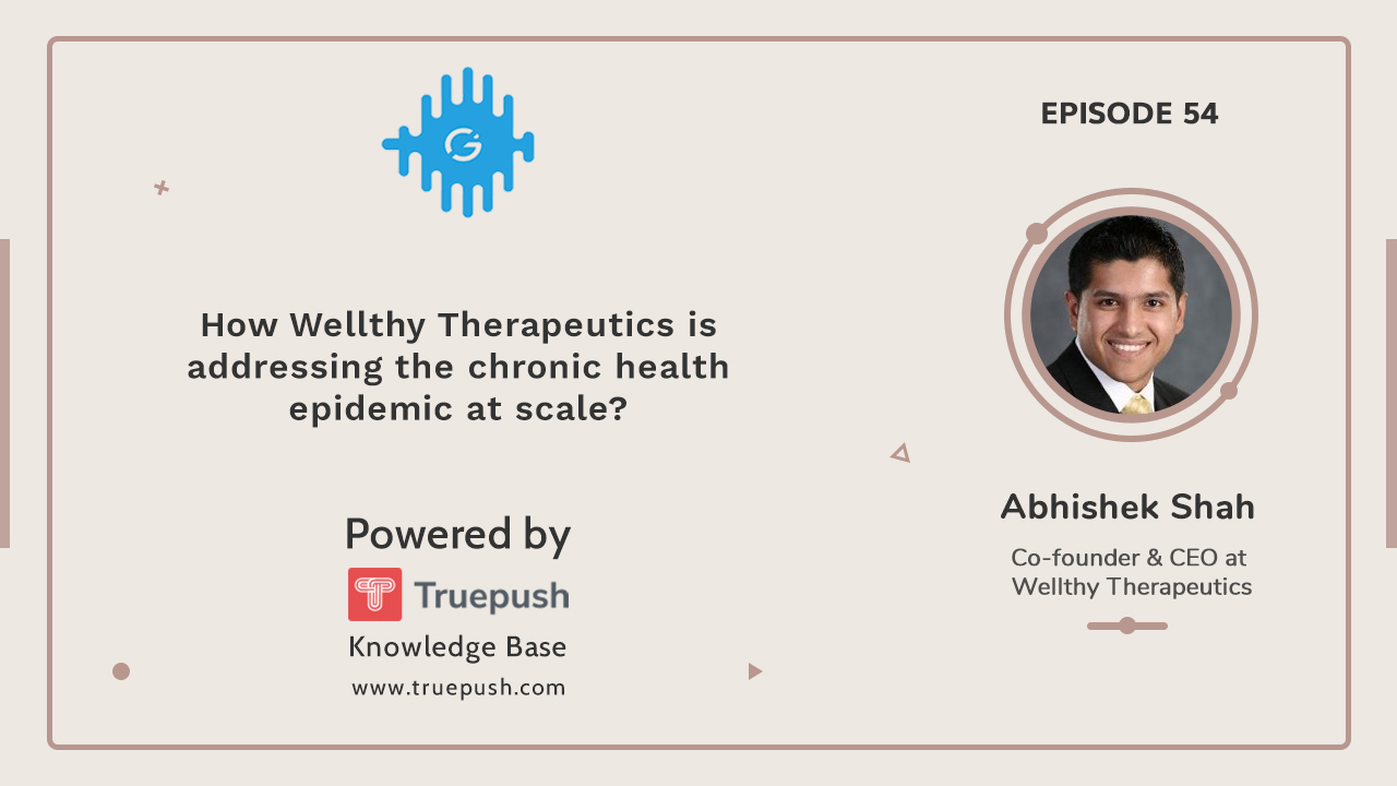 Truepush Podcast with Wellthy Therapeutics