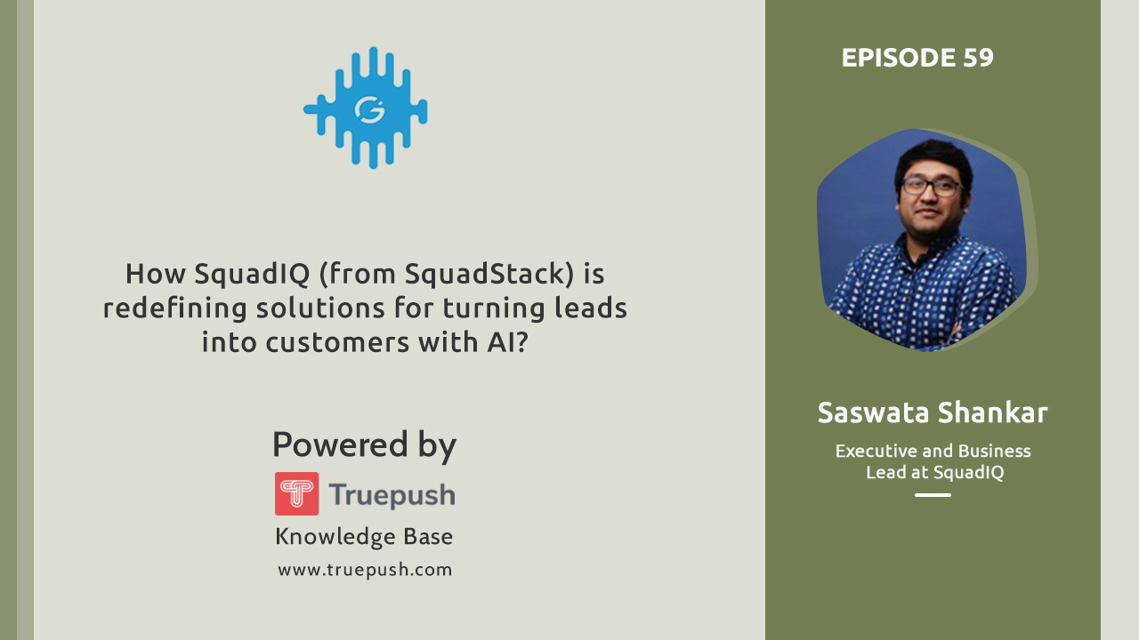 How SquadIQ (from SquadStack) is redefining solutions for turning leads into customers with AI?