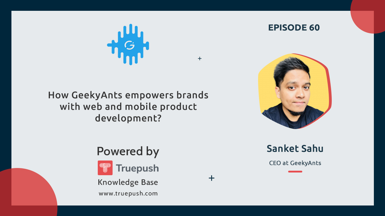 How GeekyAnts empowers brands with web and mobile product development?